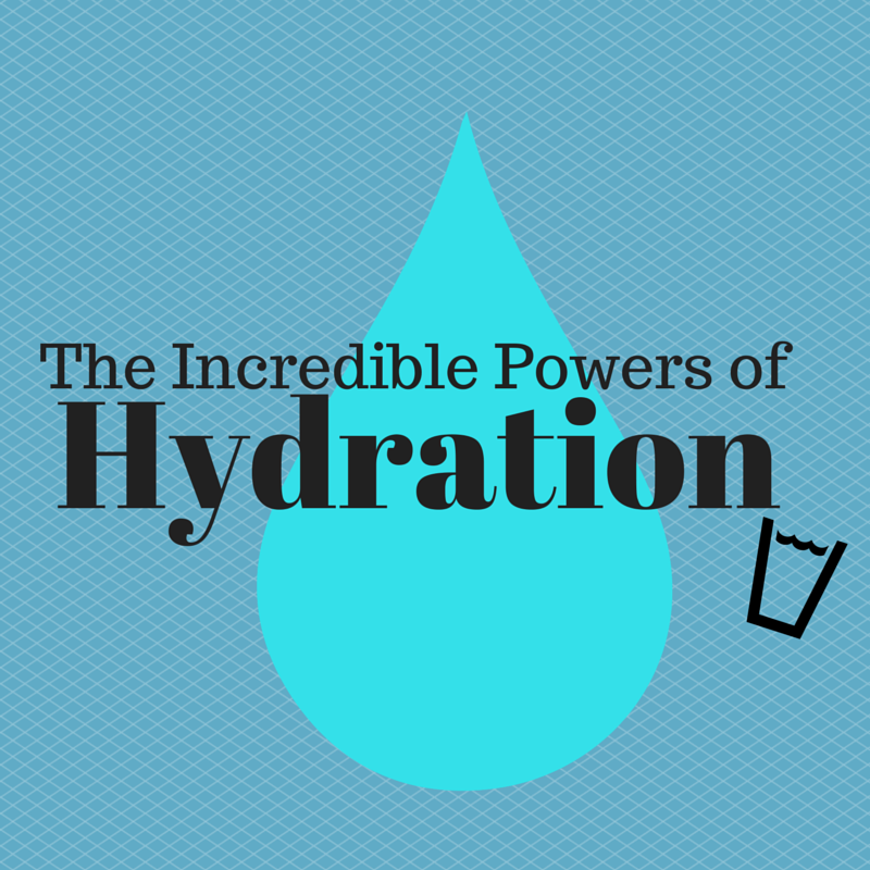 The Incredible Powers of Hydration