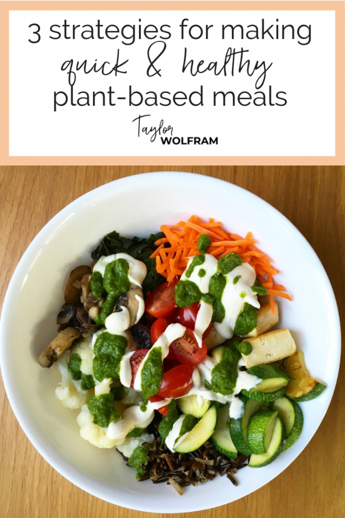 3 Strategies for Making Quick and Healthy Plant-Based Meals