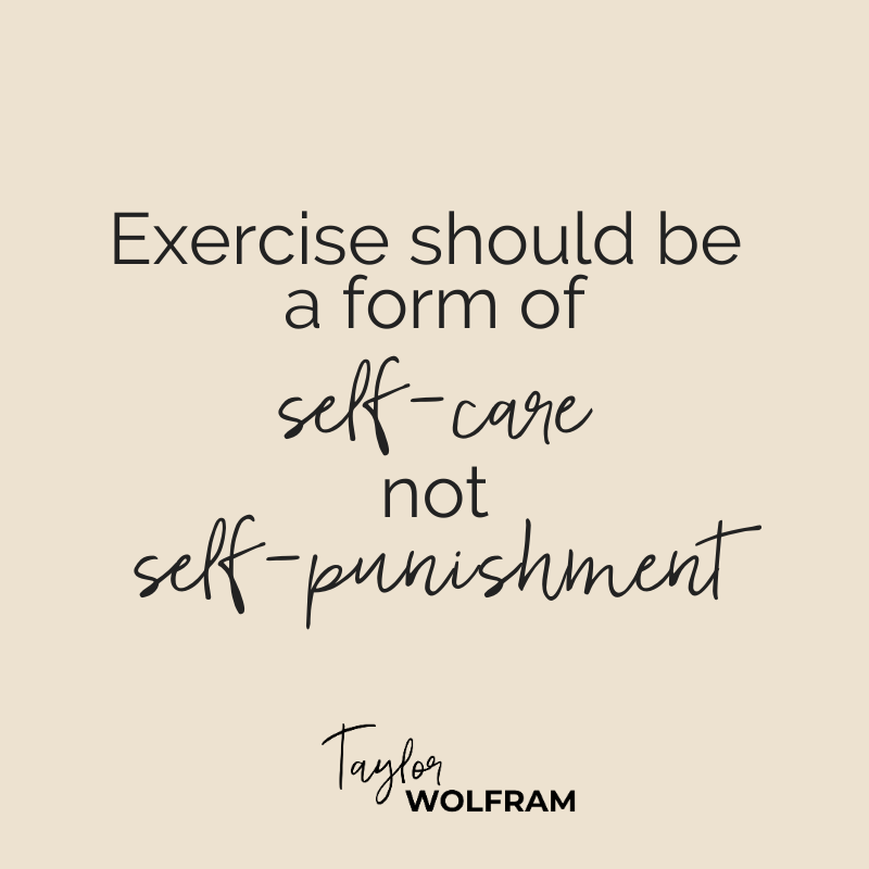 exercise should be a form of self-care not self-punishment