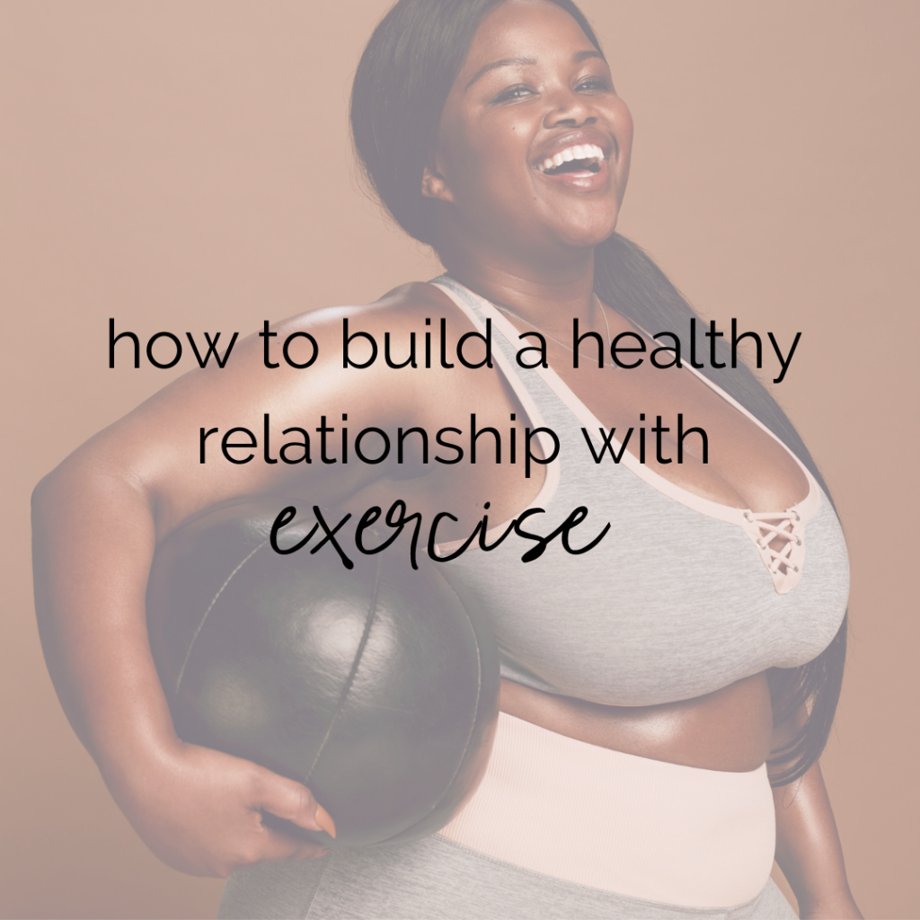 how to build a healthy relationship with exercise