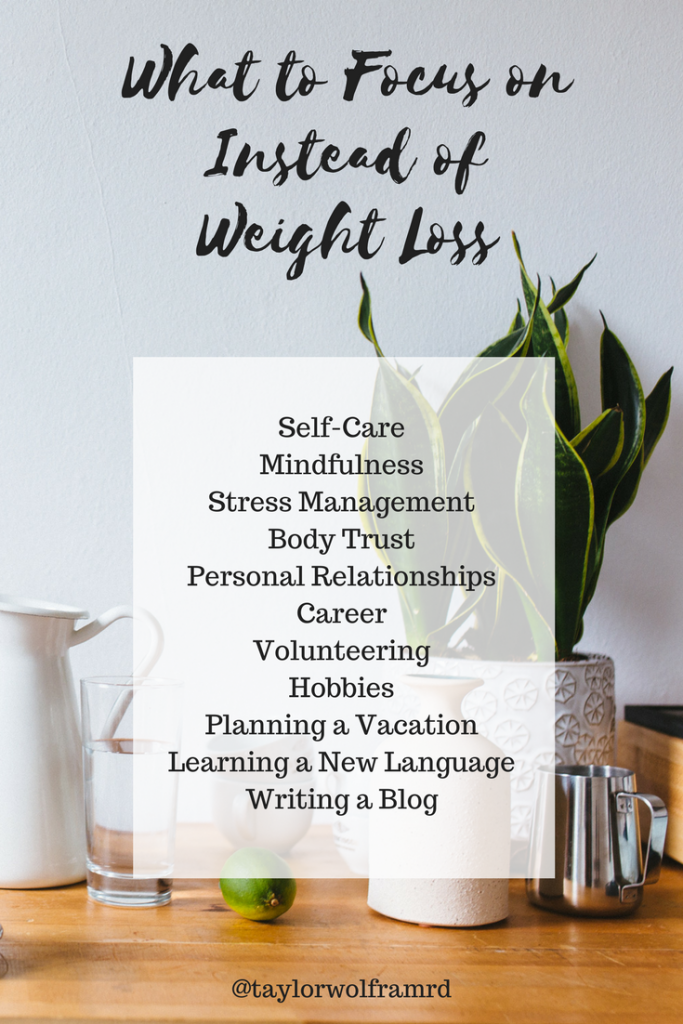 Instead of focusing on weight loss, focus on self-care, mindfulness and body acceptance.