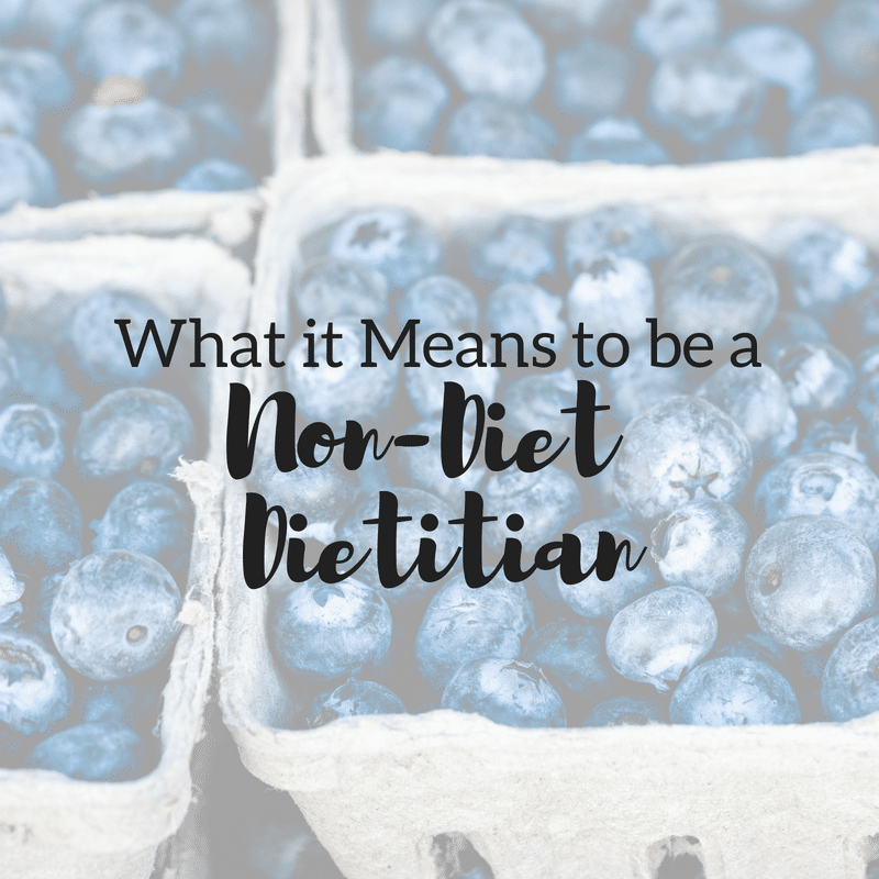 What it Means to be a Non-Diet Dietitian