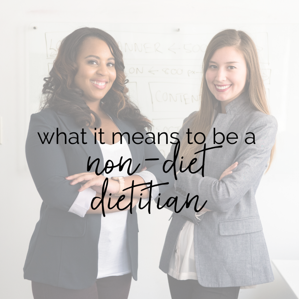 """Text image that says """"what it means to be a non-diet dietitian"""" over a picture of two professional women in blazers"""
