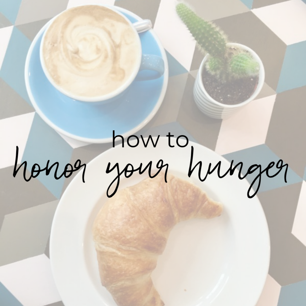 How to Honor Your Hunger