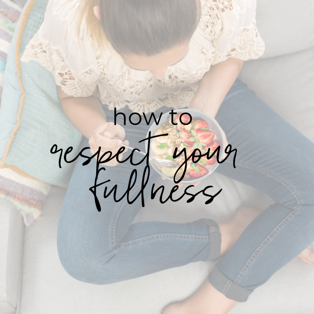 How to Respect Your Fullness