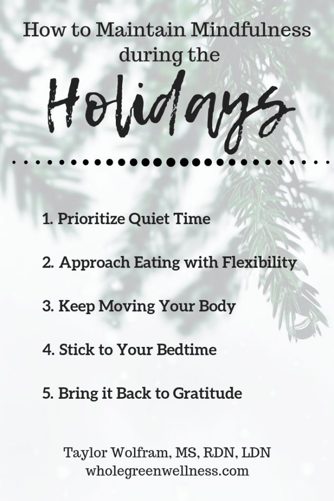 How to Maintain Mindfulness During the Holidays | Taylor Wolfram, MS, RDN, LDN