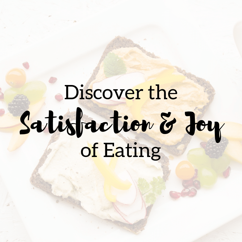 How to Discover the Satisfaction and Joy of Eating | Whole Green Wellness | Taylor Wolfram, MS, RDN, LDN