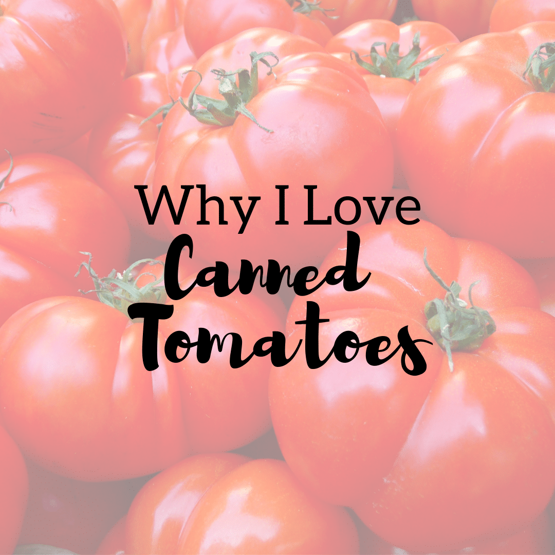 Why I Love Canned Tomatoes | Whole Green Wellness | Taylor Wolfram, MS, RDN, LDN