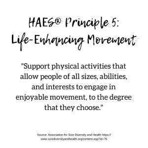 HAES Principle 5: Life-Enhancing Movement