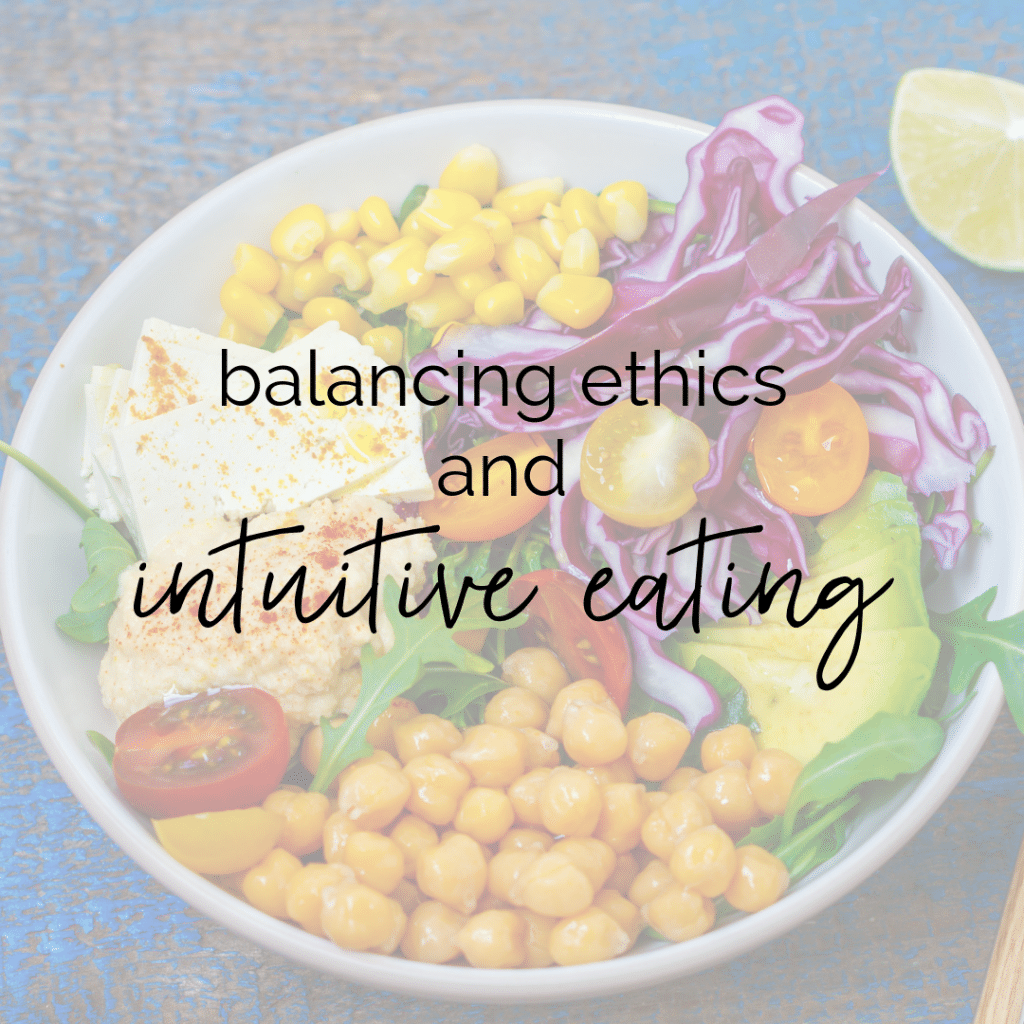 Balancing Ethics and Intuitive Eating