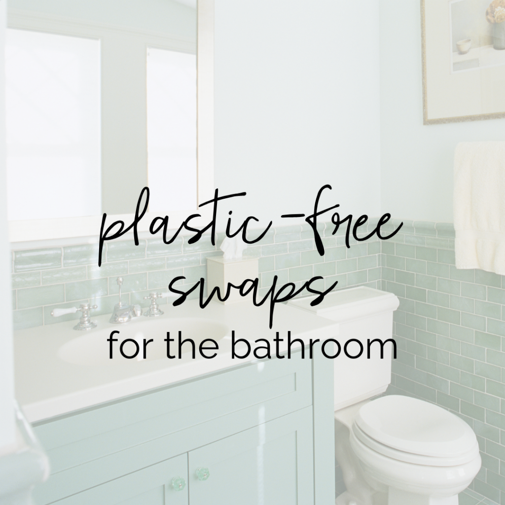 Plastic Free Alternatives for the Bathroom