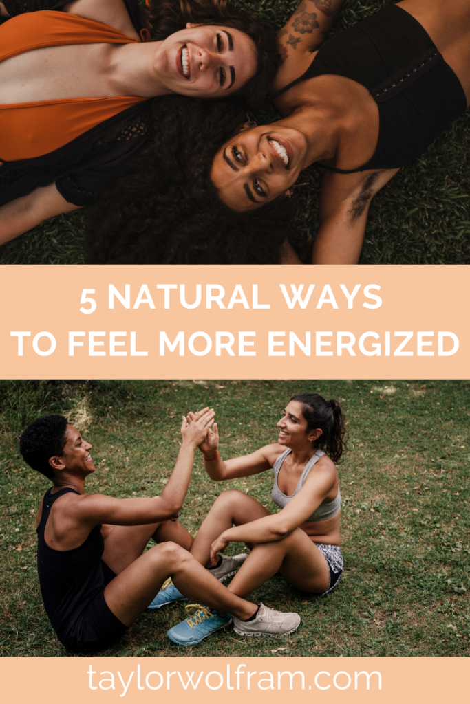 "Graphic with top image of two happy women laying in grass, middle text overlay ""5 natural ways to feel more energized,"" and bottom image of two happy women doing sit-ups together outside, high-fiving each other"
