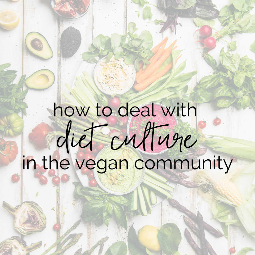 How to Deal with Diet Culture as a Vegan