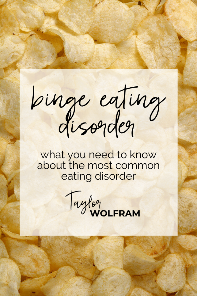 "Photo of potato chips with text overlay ""Binge Eating Disorder: what you need to know about the most common eating disorder"" by Taylor Wolfram"
