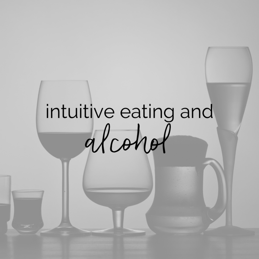 "Greyscale image of various glasses of alcohol with text overlay that says ""intuitive eating and alcohol"""