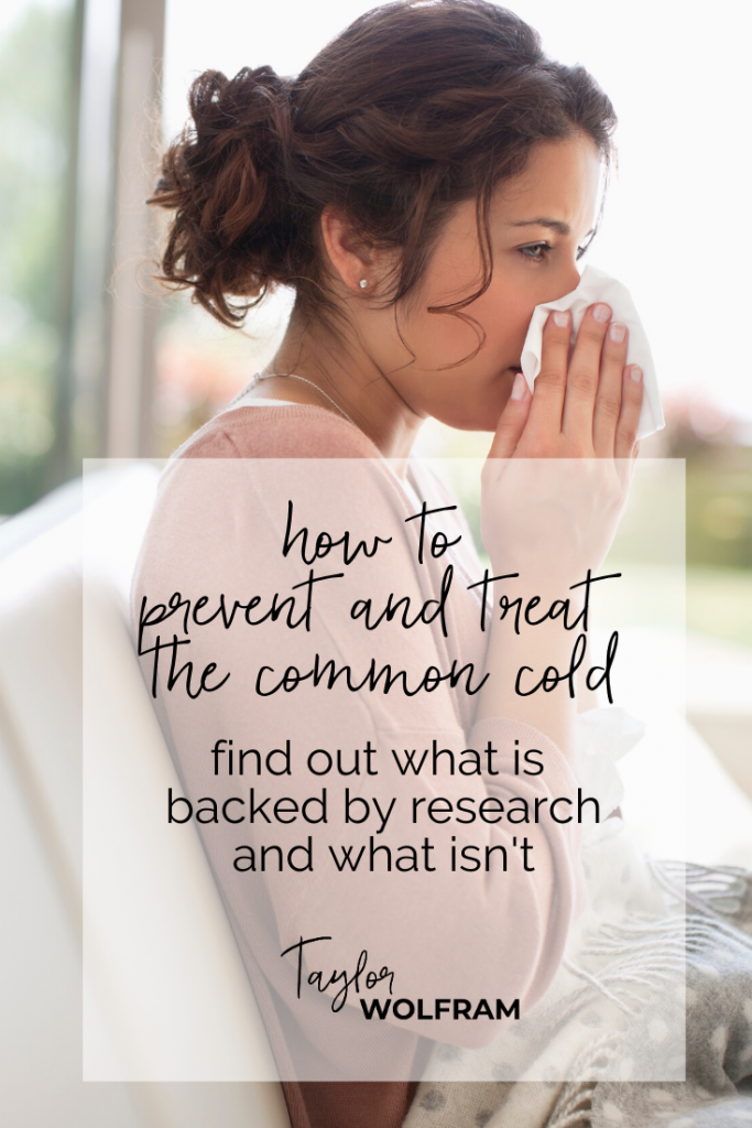 "woman blowing her nose with text overlay ""How to Prevent and Treat the Common Cold - find out what is backed by research and what isn't"""