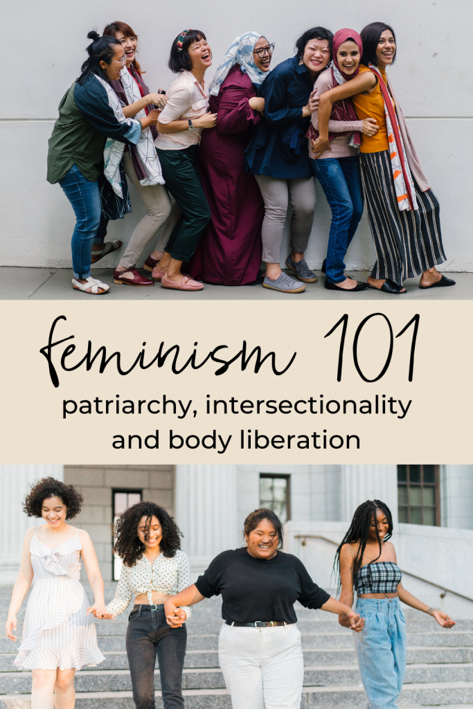 "3 sections: top is a group of Asian women; middle is the text ""feminism 101: patriarchy, intersectionality and body liberation; bottom: a group of black and brown while holding hands"