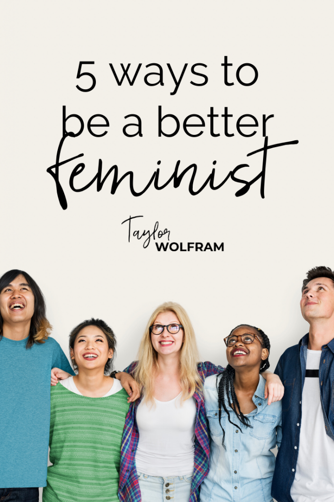 "Group of diverse races, standing together with arms over each other's shoulders, looking up. Text above them says ""5 ways to be a better feminist"""