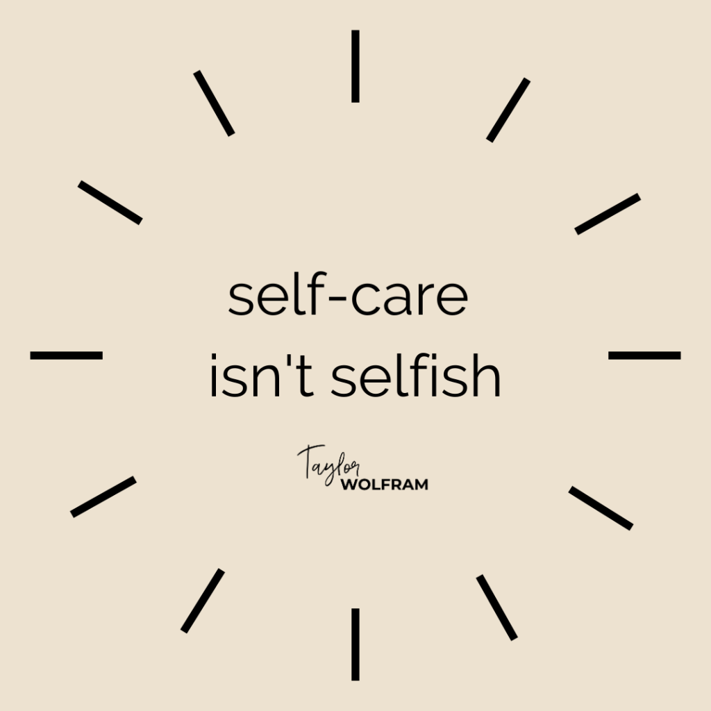 "Tan background with text in center that says ""self-care isn't selfish"""