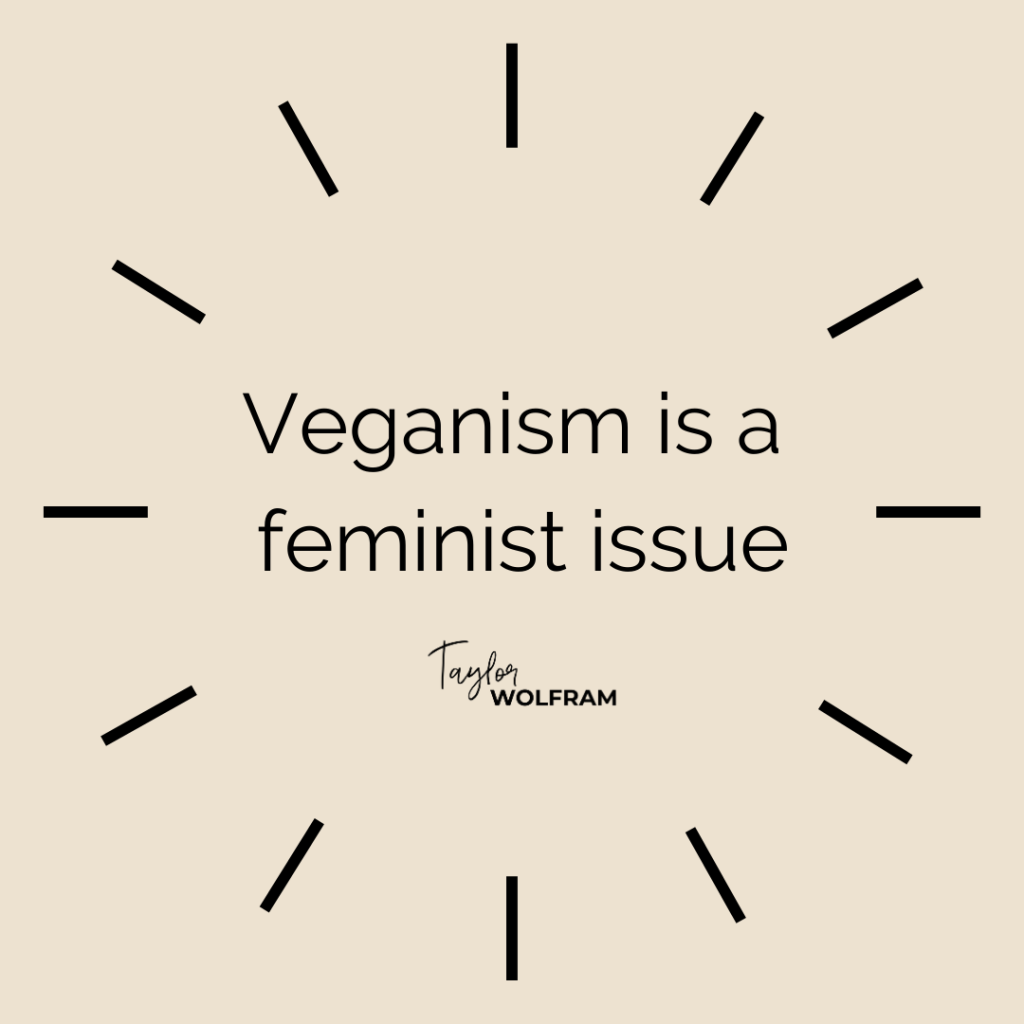 "tan background with text that says ""veganism is a feminist issue"""