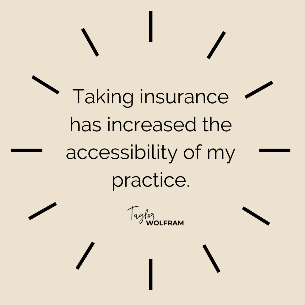 "Quote image on tan background that says ""taking insurance has increased the accessibility of my practice"""