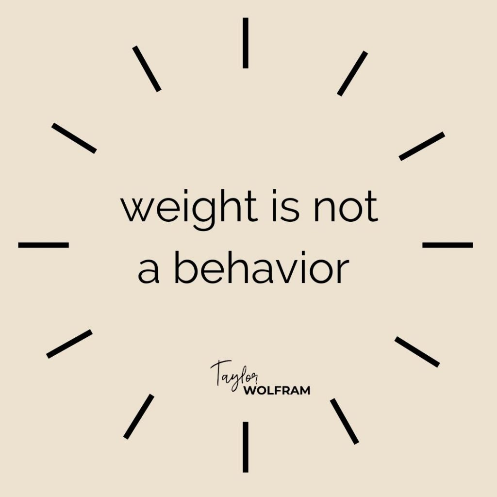 "tan background with black text that says ""weight is not a behavior"""