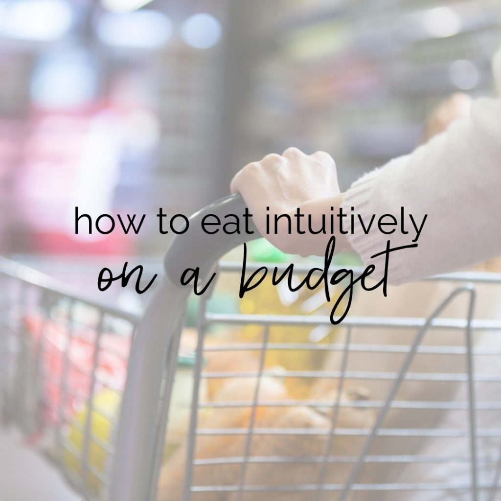 """Grocery cart filled with food and text overlay that says """"how to eat intuitively on a budget"""""""