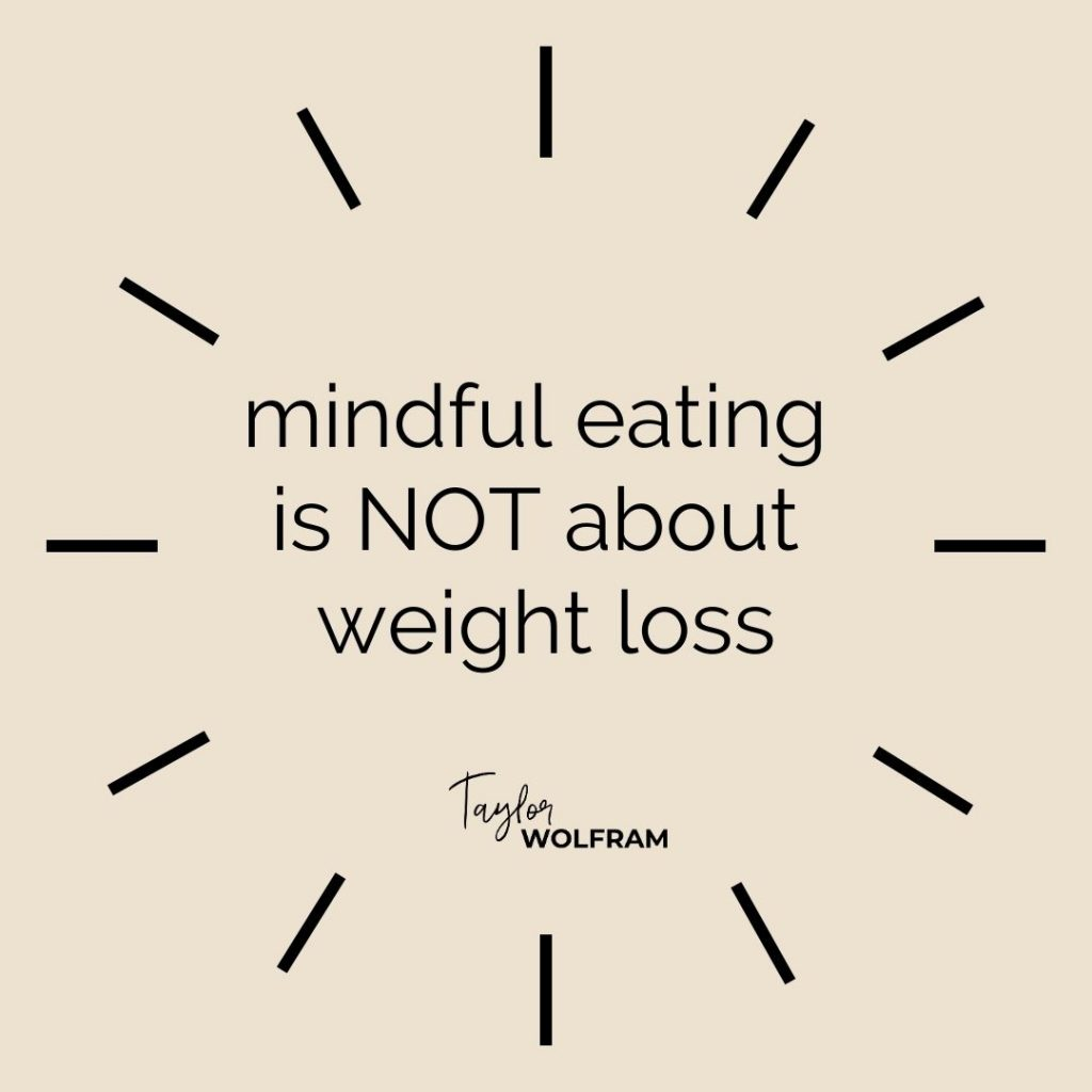 """black text on tan background that says """"mindful eating is NOT about weight loss"""""""