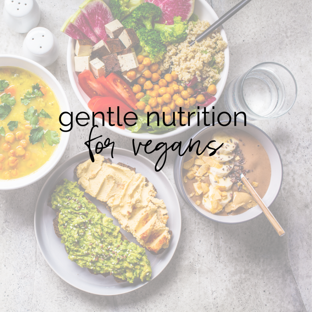 "A spread of colorful vegan food with text overlay that says ""gentle nutrition for vegans"""