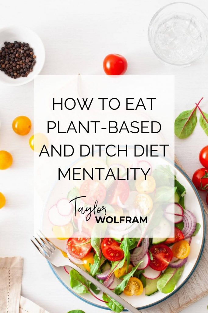 """A colorful tomato salad in a white bowl with a text box overlay that says """"how to eat plant-based and ditch diet mentality"""""""