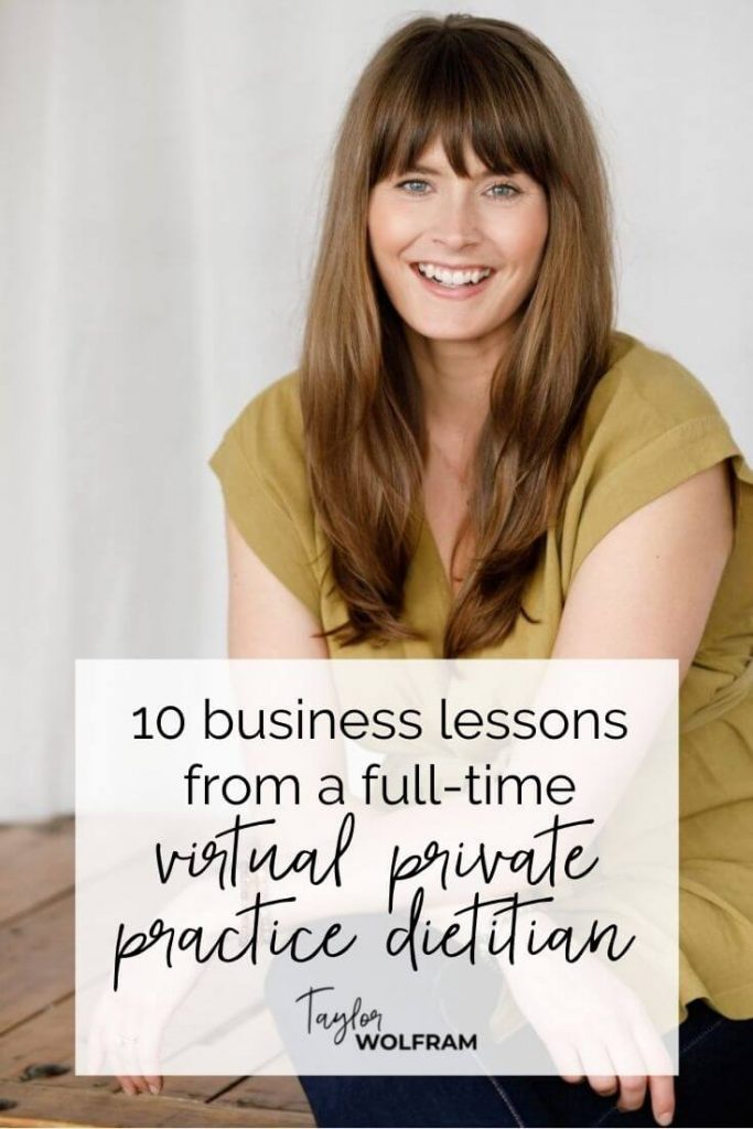 """Photo of Taylor with text that says """"10 business lessons from a full-time virtual private practice dietitian"""""""